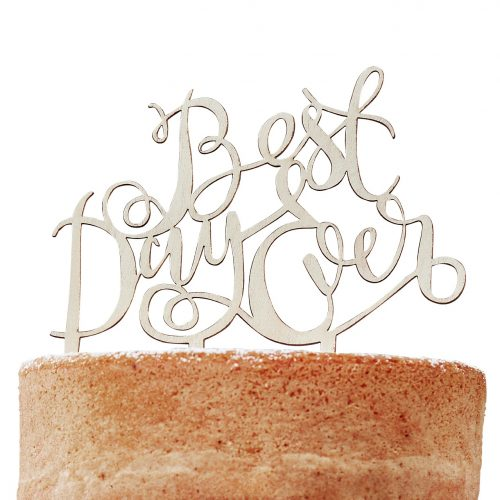 BH-725 Wooden Cake Toppers - Best Day Ever - Cut Out